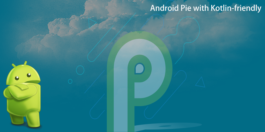 Android Pie API is now more Kotlin-friendly