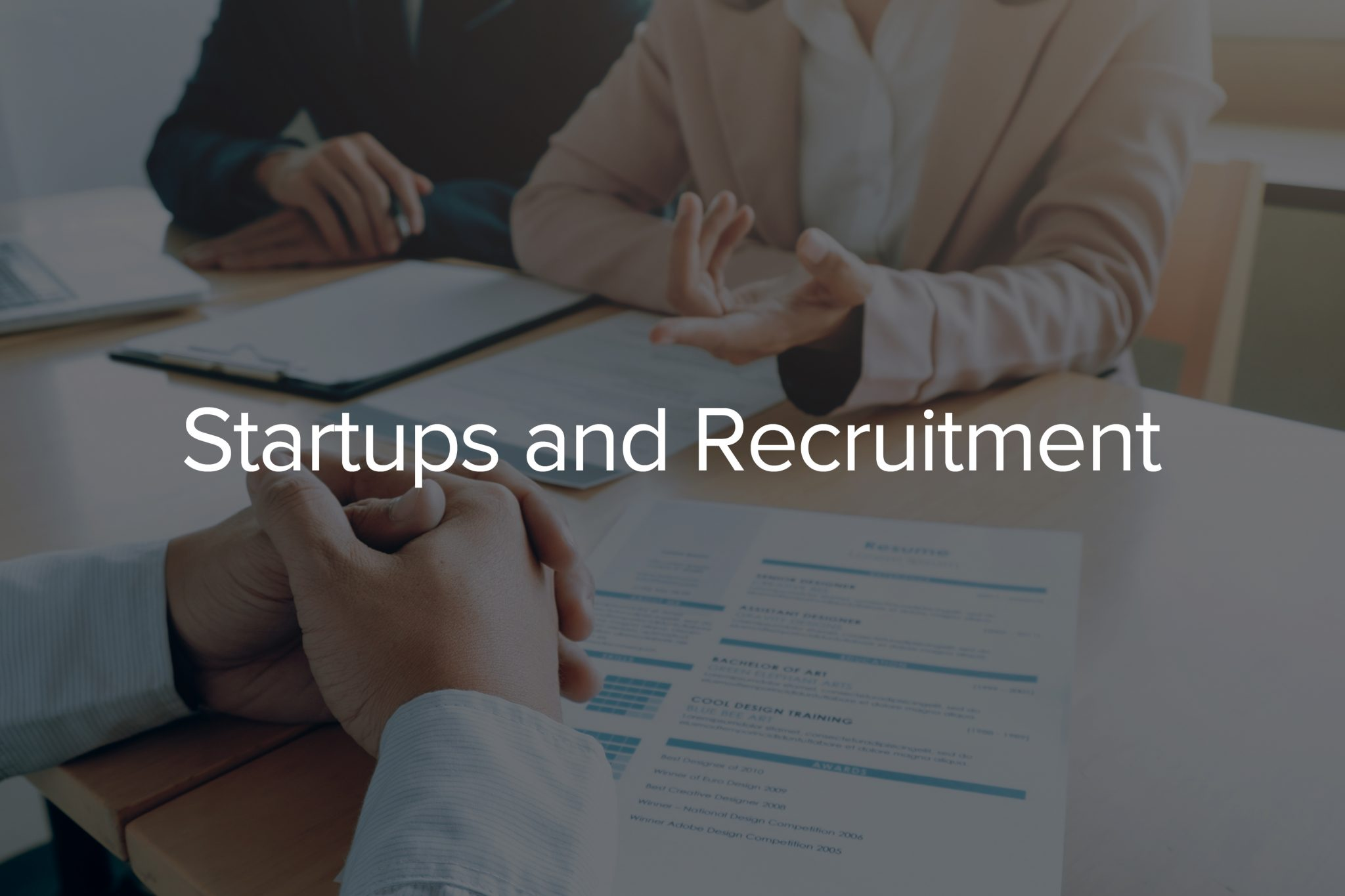 Why Recruitment process so Critical for Startups Success
