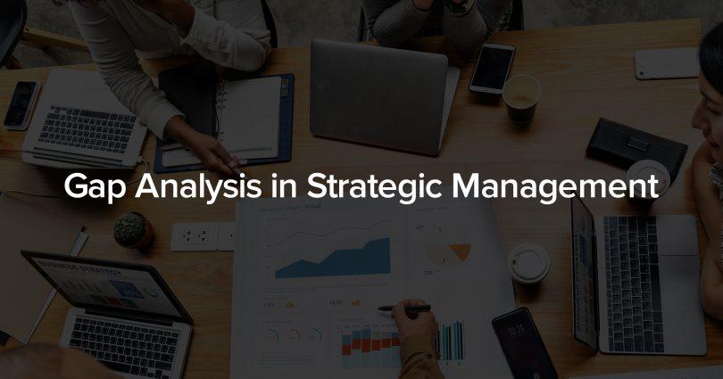 Gap analysis in Strategic Management