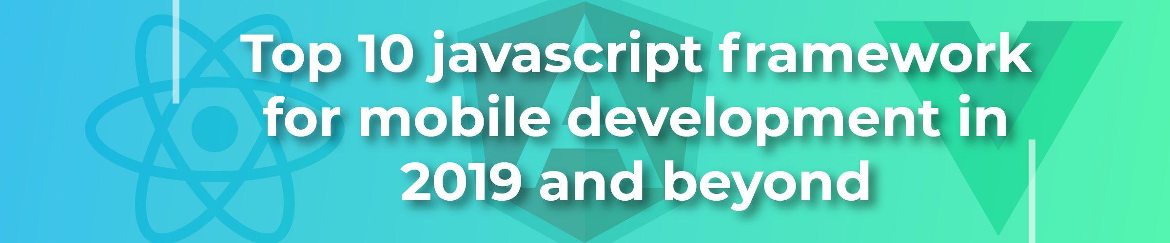 JavaScript Frameworks for mobile app Development