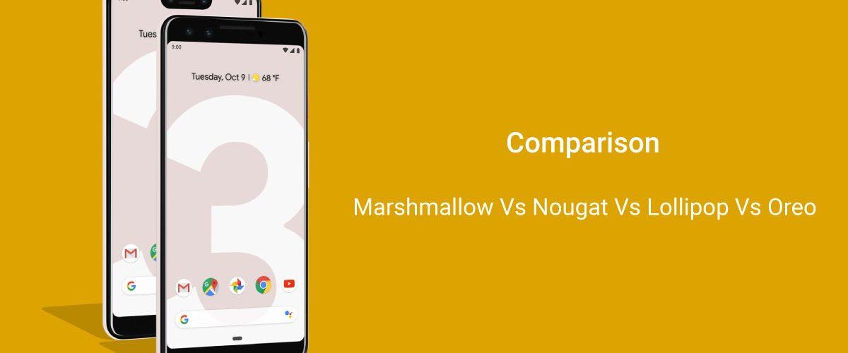 android nougat vs marshmallow vs lollipop vs oreo